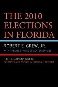 2010 Elections in Florida: It's the Economy, Stupid!
