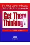 Get Them Thinking! Using Media Literacy to Prepare Students for State Assessments