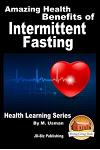 Amazing Health Benefits of Intermittent Fasting - Health Learning Series