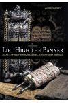 Lift High the Banner: Secrets of a Sephardic Messianic Jewish Family Revealed