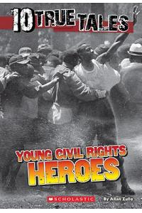10 True Tales: Young Civil Rights Heroes