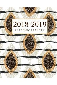 2018-2019 Academic Planner: Daily Planner, Weekly Planner, Monthly Planner, Yearly Agenda, Academic Year Planner 2018-2019, 15 Month Weekly and Mo