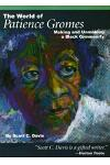 The World of Patience Gromes: Making and Unmaking a Black Community