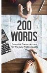 200 Words: Essential Career Advice for Therapy Professionals