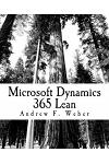 Microsoft Dynamics 365 Lean: A Complete Review of the Essential Setups Needed to Implement D365 Lean