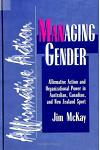 Managing Gender: Affirmative Action and Organizational Power in Australian, Canadian, and New Zealand Sport
