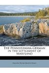 The Pennsylvania-German in the Settlement of Maryland