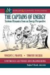 The Captains of Energy: Systems Dynamics from an Energy Perspective