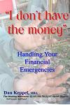 I Don't Have the Money: Handling Your Financial Emergencies