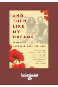 And Then Like My Dreams: A Memoir (Large Print 16pt)