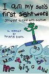 I Am My Son's First Sightword: growing a child with autism