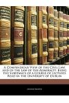 A Compendious View of the Civil Law, and of the Law of the Admiralty: Being the Substance of a Course of Lectures Read in the University of Dublin
