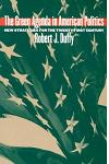 The Green Agenda in American Politics: New Strategies for the Twenty-First Century