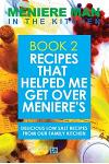 Meniere Man In The Kitchen. Book 2: Recipes That Helped Me Get Over Meniere's. Delicious Low Salt Recipes From Our Family Kitchen.
