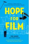 Hope for Film: A Producer's Journey Across the Revolutions of Indie Film and Global Streaming