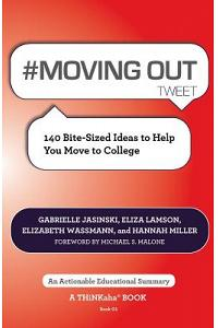 # Moving Out Tweet Book01: 140 Bite-Sized Ideas to Help You Move to College