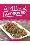 Amber Approved: Gluten, Sugar & Dairy Free Recipes to Nourish This Life