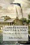 ...and Remember That I Am a Man.: The Life of Moses Grandy