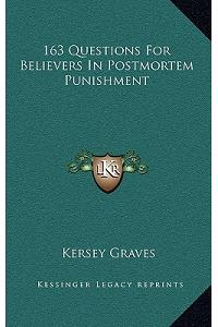 163 Questions for Believers in Postmortem Punishment