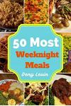 50 Most Weeknight Meals