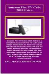 Amazon Fire TV Cube Extra: Amazon Fire TV Cube Extra Is a Complete Manual of Fire TV Cube with Image Illustration on How You Can Go Ahead and Set