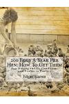 200 Eggs a Year Per Hen: How to Get Them: Egg Making and Its Conditions and Profits in Poultry