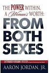 The Power Within, A Woman's Worth: From Both Sexes