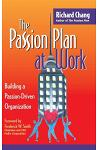 The Passion Plan at Work: Building a Passion-Driven Organization