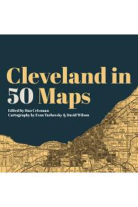 Cleveland in 50 Maps