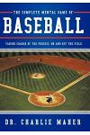 The Complete Mental Game of Baseball: Taking Charge of the Process, on and Off the Field