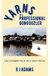 Yarns of a Professional Gongoozler: Tales of English Canal Life at Dixie's Marina