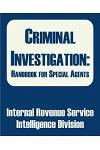 Criminal Investigation: Handbook for Special Agents