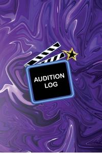 Audition Log: Audition Log Book With Notes Notebook - 6 x 9 inch - 100 Pages