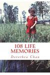 108 Life Memories: Living 65 years on planet Earth!