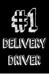 #1 Delivery Driver: Best Delivery Man Ever Appreciation Gift Notebook