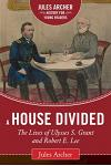 A House Divided: The Lives of Ulysses S. Grant and Robert E. Lee
