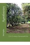21st Century Sustainability: Agroforestry