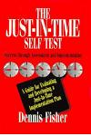 The Just-In-Time Self Test: Success Through Assessment and Implementation