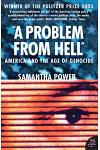 A Problem from Hell : America and the Age of Genocide