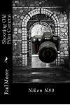 Shooting Old Film Cameras: Nikon N80