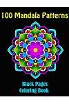 100 Mandala Patterns- Mandalas at Midnight, a Coloring Book on Black Pages: 100 Mandalas Coloring Book