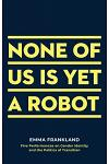 None of Us Is Yet a Robot: Five Performances on Gender Identity and the Politics of Transition