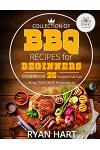 Collection of BBQ Recipes for Beginners. Cookbook: 25 Recipes That Can Bring True Taste Enhancers to Your Grilling. Full Color