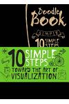 10 Simple Steps Towards the Art of Visualization: Doodle Book