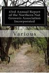 43rd Annual Report of the Northern Nut Growers Association Incorporated