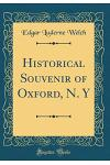Historical Souvenir of Oxford, N. y (Classic Reprint)