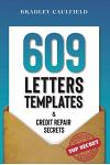 609 Letter Templates & Credit Repair Secrets: The Best Way to Fix Your Credit Score Legally in an Easy and Fast Way (Includes 10 Credit Repair Templat