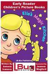 Ella's Magic Kitchen - Early Reader - Children's Picture Books