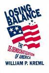 Losing Balance: De-Democratization of America: De-Democratization of America