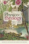 Physico-Theology: Religion and Science in Europe, 1650-1750